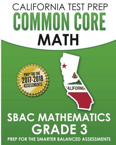 California Test Prep Common Core Math Sbac Mathematics Grade 3 Preparation For The Smarter Balanced Assessments