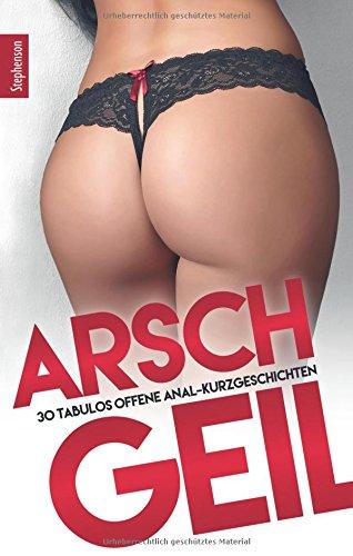 Steffens, A: Arschgeil!