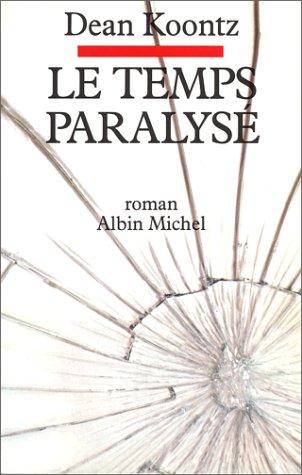 Le Temps Paralyse (A.M. VOIE ABAND)