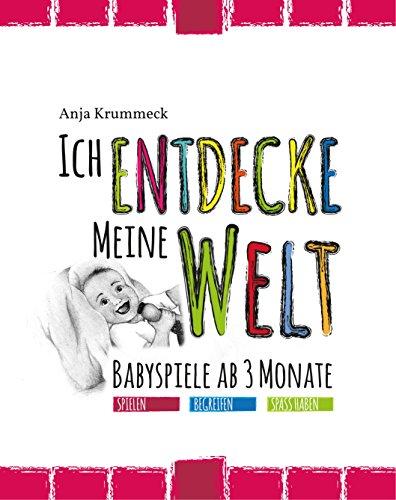 Ich entdecke meine Welt: Babyspiele ab 3 Monate
