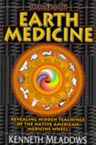 Earth Medicine: Revealing Hidden Teachings of the Native American Medicine Wheel (Earth Quest)