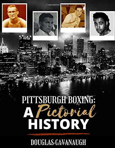Pittsburgh Boxing: A Pictorial History