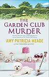 Garden Club Murder, The (A Tish Tarragon mystery)