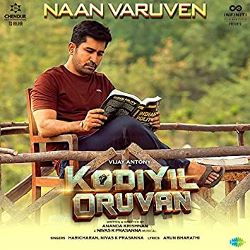 "Naan Varuven (From ""Kodiyil Oruvan"") - Single"