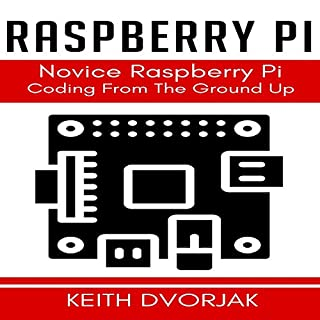 Raspberry Pi Coding for Novices                   By:                                                                                                                                 Keith Dvorjak                               Narrated by:                                                                                                                                 Sean Posvistak                      Length: 1 hr and 49 mins     Not rated yet     Overall 0.0