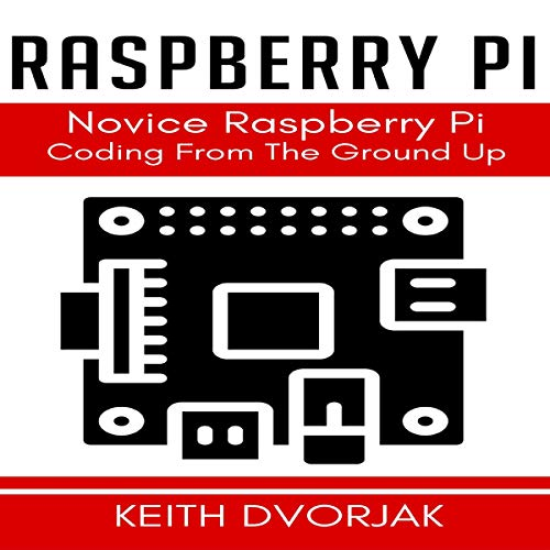 Raspberry Pi Coding for Novices                   By:                                                                                                                                 Keith Dvorjak                               Narrated by:                                                                                                                                 Sean Posvistak                      Length: 1 hr and 48 mins     Not rated yet     Overall 0.0
