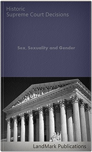 Sex, Sexuality and Gender: Historic US Supreme Court Cases (LandMark Case Law) (English Edition)