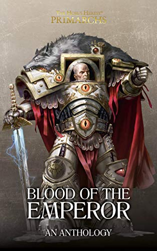 Blood Of The Emperor (The Horus Heresy Primarchs) (English Edition)