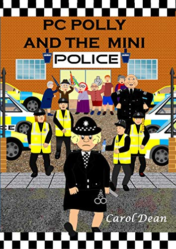 PC Polly and the Mini Police (English Edition)
