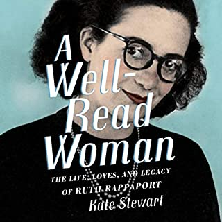 A Well-Read Woman     The Life, Loves, and Legacy of Ruth Rappaport              Written by:                                                                                                                                 Kate Stewart                               Narrated by:                                                                                                                                 Christa Lewis                      Length: 10 hrs and 50 mins     Not rated yet     Overall 0.0