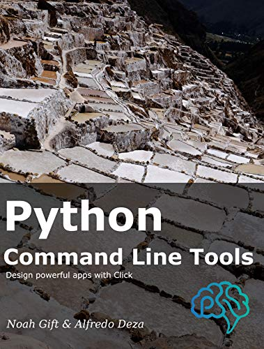Python Command Line Tools: Design powerful apps with Click (onemillion2021 Book 2)