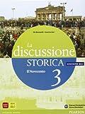 La discussione storica. Edz. blu. Per le Scuole superiori. Il Novecento (Vol. 3)