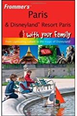 Frommer's Paris and Disneyland Resort Paris With Your Family: From Captivating Culture to the Magic [Paperback] Unknown Binding