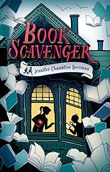 Book Scavenger (The Book Scavenger series 1) by [Jennifer Chambliss Bertman]