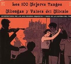 Los 100 Mejores Tangos, Milongas Y Valses Del Milenio