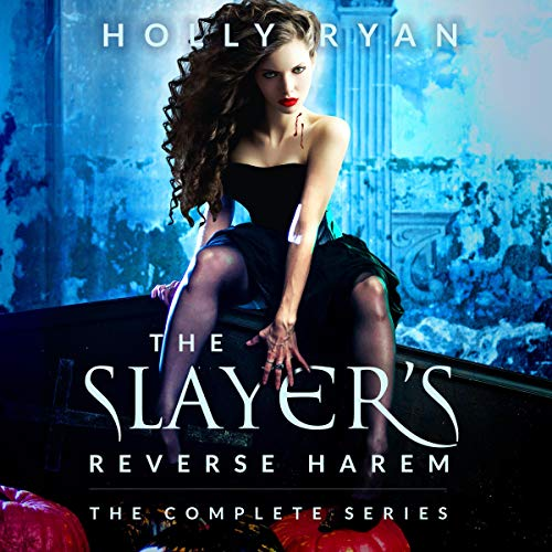 The Slayer's Reverse Harem: The Complete Series Audiobook By Holly Ryan cover art