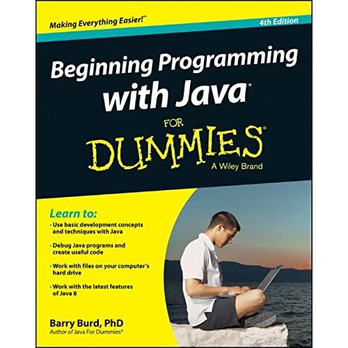 Beginning Programming With Java For Dummies Barry A Burd