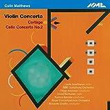 Colin Matthews: Violin Concerto; Cello Concerto