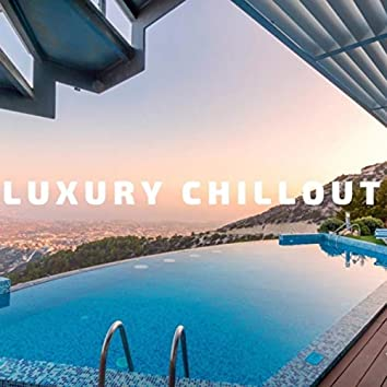Luxury Chillout