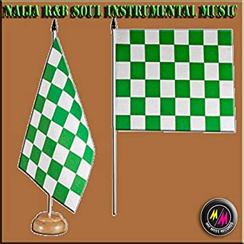 Naija R&B Soul Instrumental Music