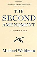 The Second Amendment: A Biography by Michael Waldman(2015-05-26)