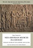 Neo-Assyrian Sources in Context: Thematic Studies of Texts, History, and Culture (State Archives of Assyria Studies)