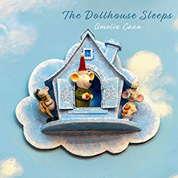 The Dollhouse Sleeps