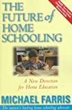 The Future of Home Schooling: A New Direction for Christian Home Education