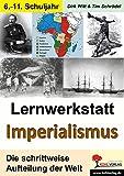 Lernwerkstatt Imperialismus: Die Aufteilung der Welt - Dirk Witt