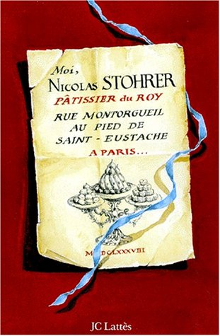 Le livre Moi, Nicolas Stohrer, pâtissier du Roy