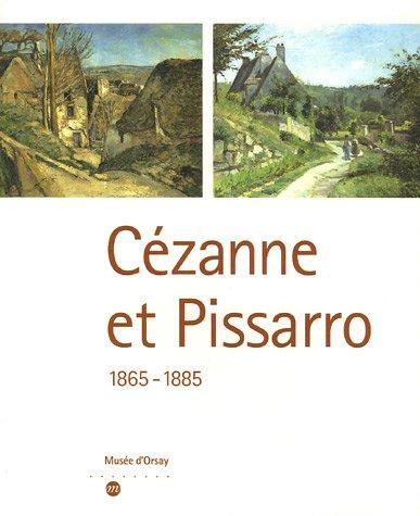 Cézanne et Pissarro : 1865-1885