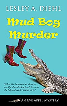 Mud Bog Murder (An Eve Appel Mystery Book 4) by [Lesley A. Diehl]