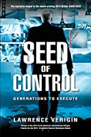 Seed of Control: Generations to Execute (Dark Seed Trilogy)