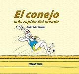 El Conejo Más Rápido Del Mundo: Un libro para los amantes de la velocidad y para todos aquellos que se preguntan qué es el tiempo (Los álbumes)