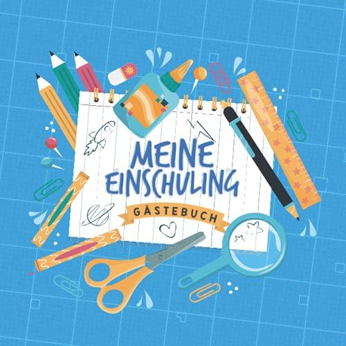 Meine Einschulung Gästebuch: Einschulungsgeschenk für Jungen und Mädchen   zum Eintragen...