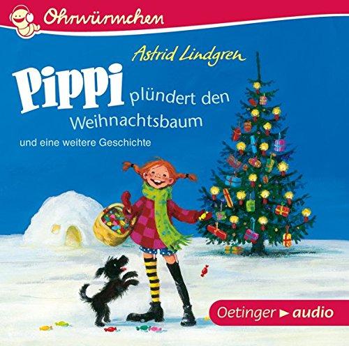 Pippi plündert den Weihnachtsbaum: und eine weitere Geschichte: Ungekürzte Lesungen mit Geräuschen und Musik (Pippi Langstrumpf)