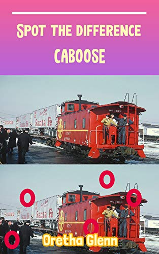 Spot the difference caboose: Picture puzzles for adults Can You Really Find All the Differences? (English Edition)