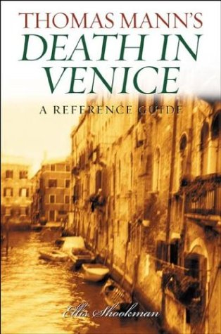 Thomas Mann's Death in Venice: A Reference Guide (Greenwood Guides to Literature)