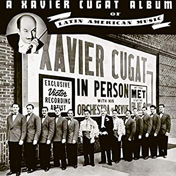 A Xavier Cugat Album of Latin American Music