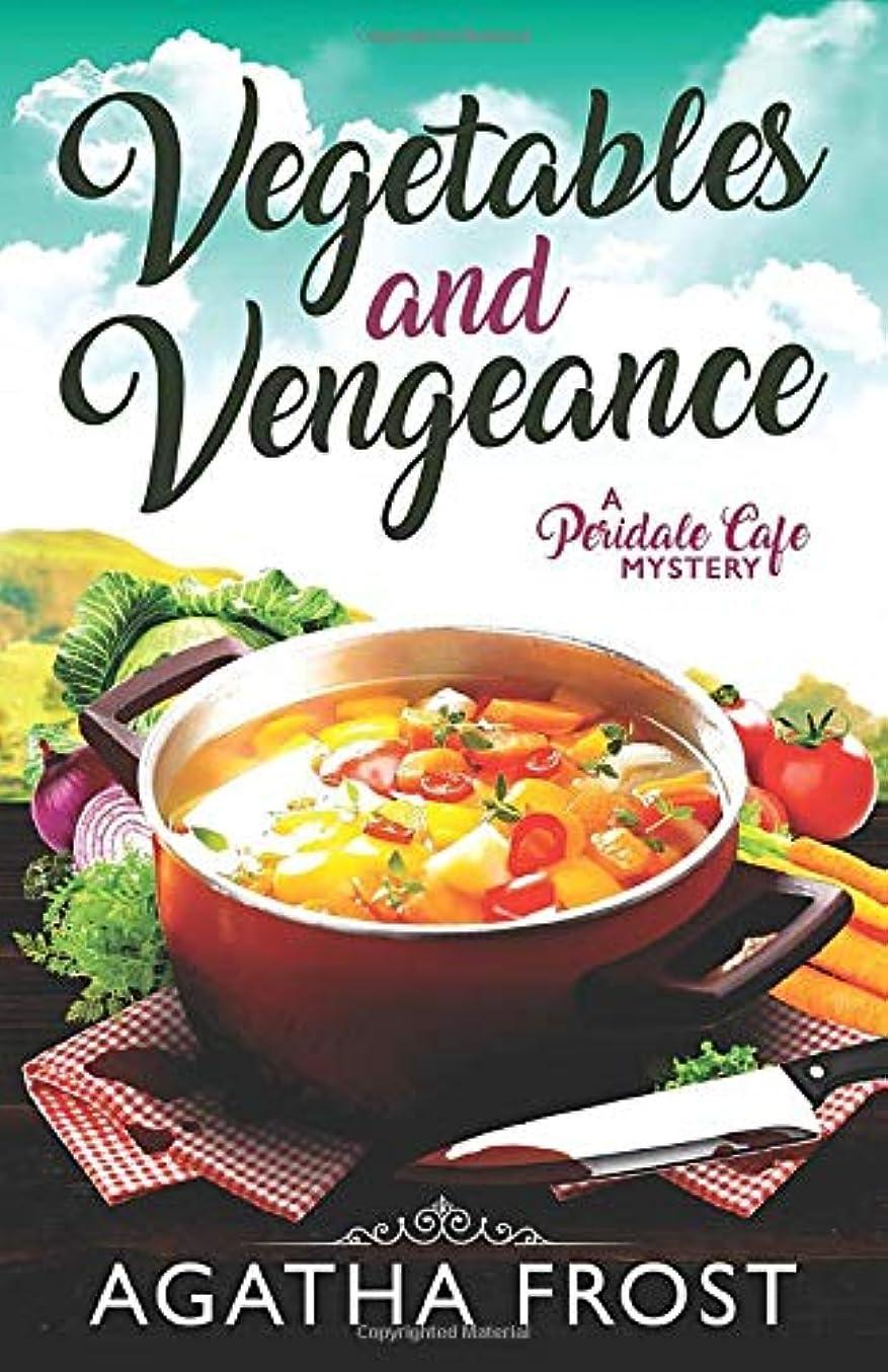枯れる自殺高架Vegetables and Vengeance (Peridale Cafe Cozy Mystery)