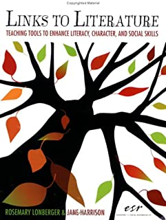 Links to Literature: Teaching Tools to Enhance Literacy, Character and Social Skills