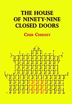 The House of Ninety-nine Closed Doors by [Cher Chidzey, Bruce Sims, Len Palmer]