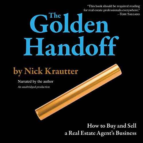 The Golden Handoff: How to Buy and Sell a Real Estate Agent's Business audiobook cover art