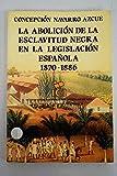 Abolicion de la esclavitud negra en la legislacion española, la