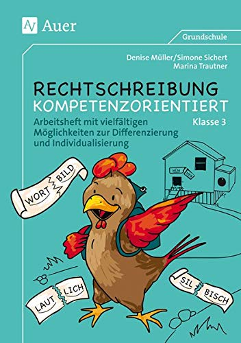 Rechtschreibung kompetenzorientiert - Klasse 3 AH: Arbeitsheft mit vielfältigen Möglichkeiten zur Differenzierung und Individualisierung