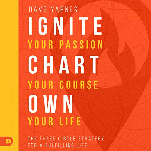 Ignite Your Passion, Chart Your Course, Own Your Life audiobook cover art
