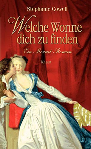 Welche Wonne, dich zu finden: Ein Mozart-Roman