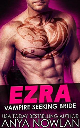 Ezra Vampire Seeking Bride Kindle Edition By Nowlan Anya Paranormal Romance Kindle Ebooks Amazon Com 30 gün boyunca ücretsiz dene. ezra vampire seeking bride