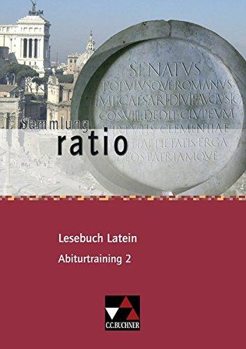 Sammlung ratio / Die Klassiker der lateinischen Schullektüre: Sammlung ratio / ratio Lesebuch Latein Abiturtraining 2: Die Klassiker der lateinischen Schullektüre