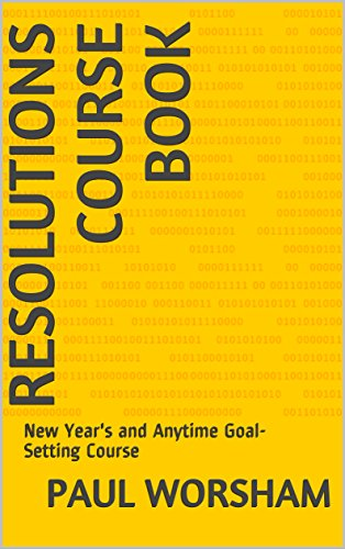 Resolutions Course Book: New Year's and Anytime Goal-Setting Course (English Edition)